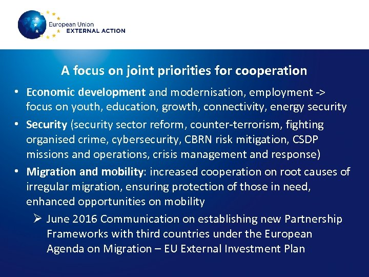 A focus on joint priorities for cooperation • Economic development and modernisation, employment ->
