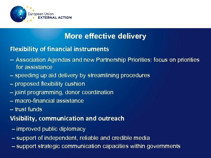 More effective delivery Flexibility of financial instruments – Association Agendas and new Partnership Priorities: