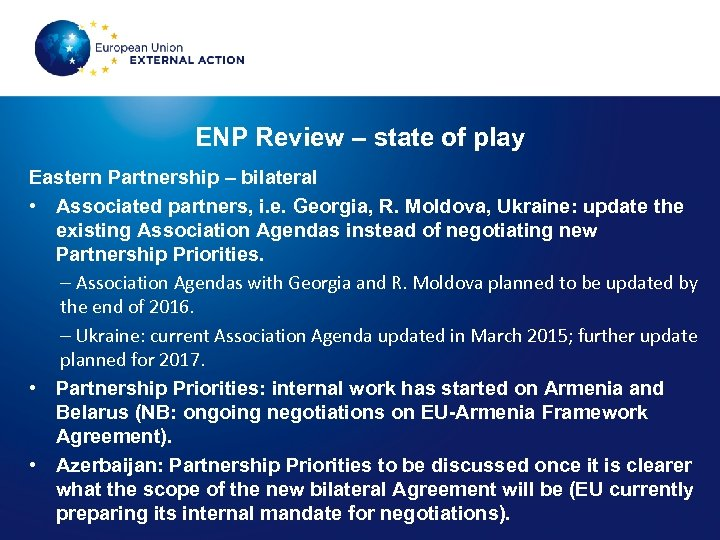ENP Review – state of play Eastern Partnership – bilateral • Associated partners, i.