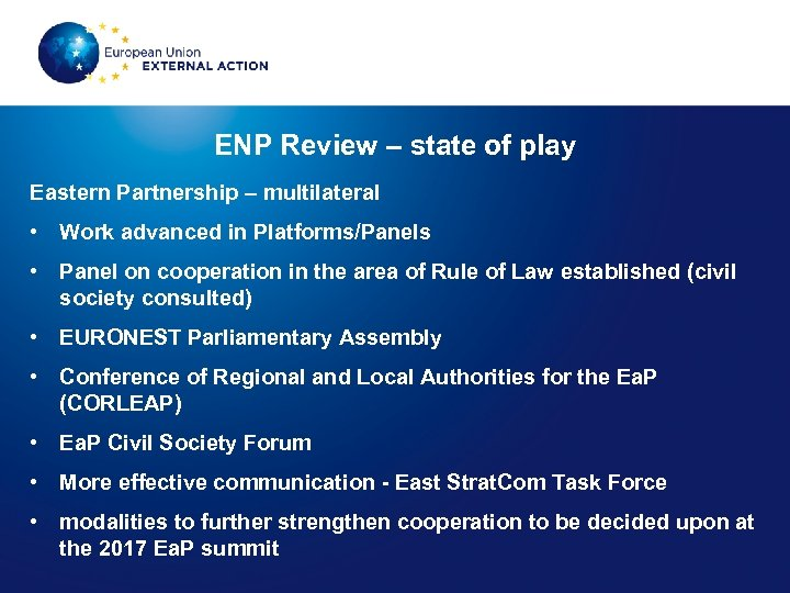 ENP Review – state of play Eastern Partnership – multilateral • Work advanced in