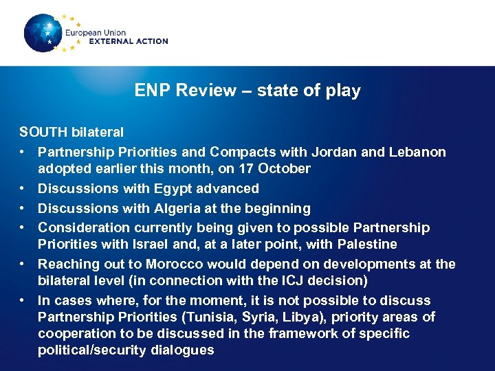 ENP Review – state of play SOUTH bilateral • Partnership Priorities and Compacts with