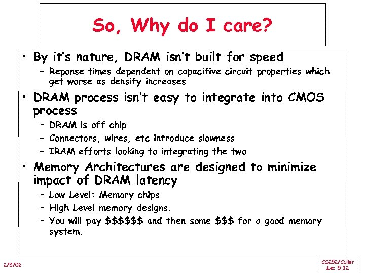 So, Why do I care? • By it's nature, DRAM isn't built for speed