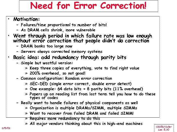 Need for Error Correction! • Motivation: – Failures/time proportional to number of bits! –
