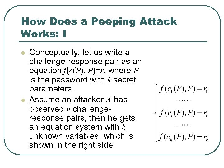 How Does a Peeping Attack Works: I l l Conceptually, let us write a