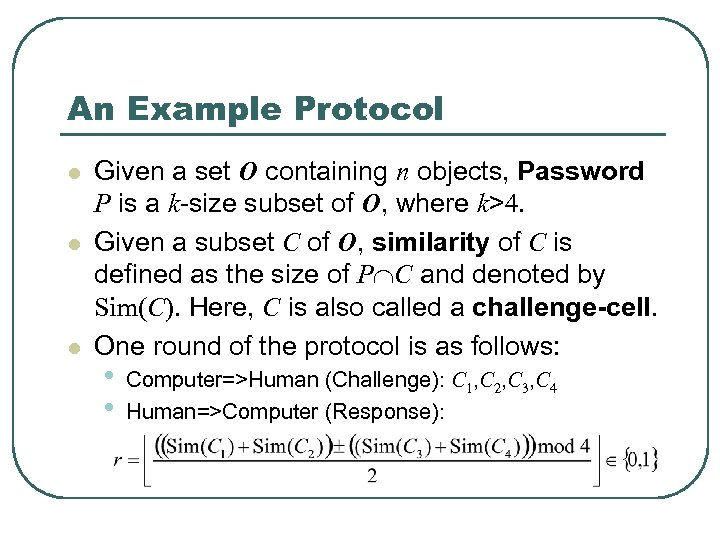 An Example Protocol l Given a set O containing n objects, Password P is