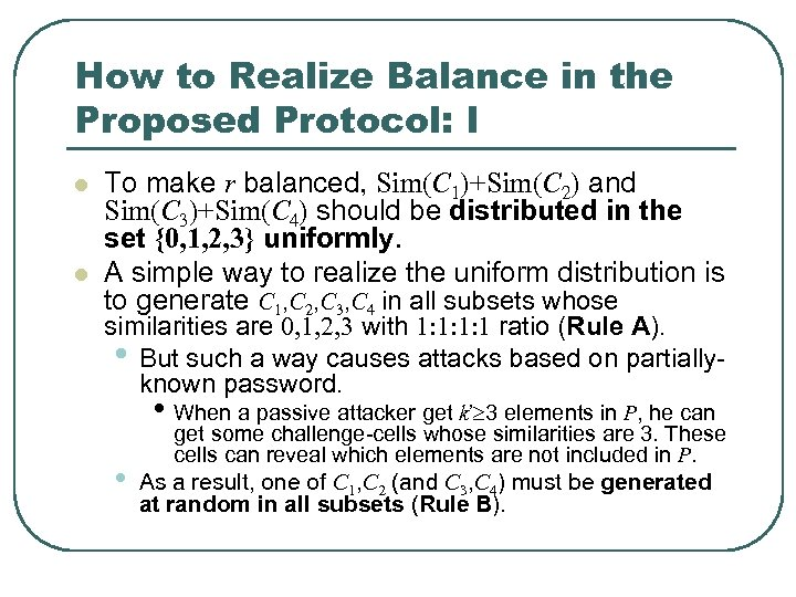 How to Realize Balance in the Proposed Protocol: I l l To make r
