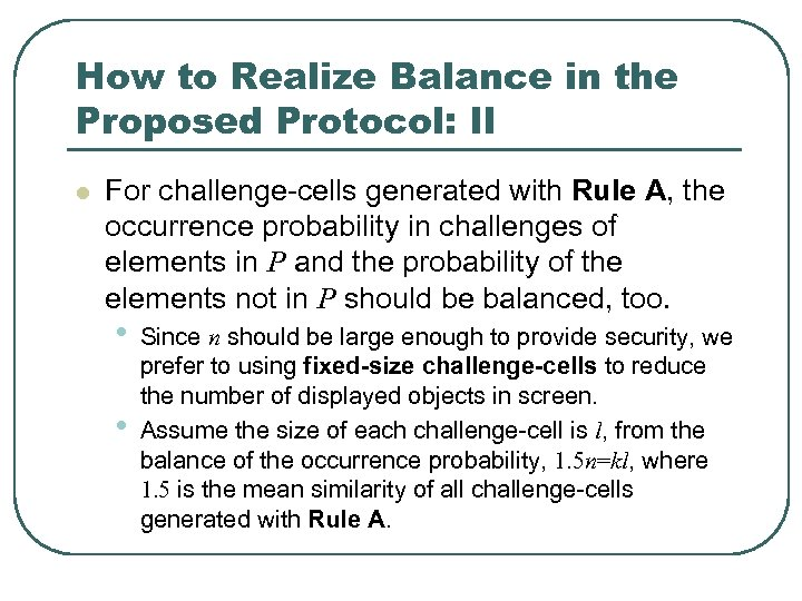 How to Realize Balance in the Proposed Protocol: II l For challenge-cells generated with