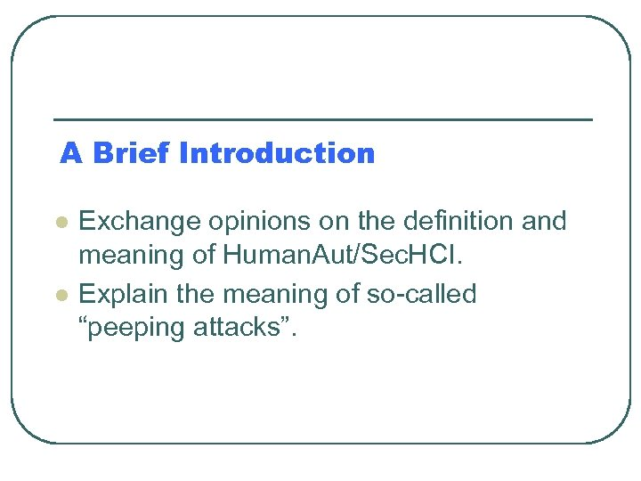 A Brief Introduction l l Exchange opinions on the definition and meaning of Human.