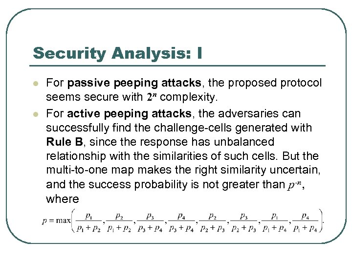 Security Analysis: I l l For passive peeping attacks, the proposed protocol seems secure
