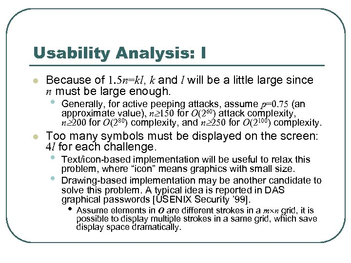 Usability Analysis: I l Because of 1. 5 n=kl, k and l will be