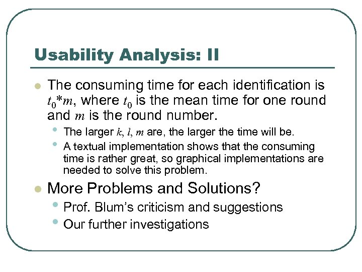 Usability Analysis: II l The consuming time for each identification is t 0*m, where
