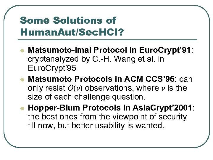 Some Solutions of Human. Aut/Sec. HCI? l l l Matsumoto-Imai Protocol in Euro. Crypt'