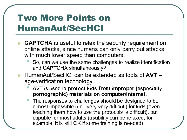 Two More Points on Human. Aut/Sec. HCI l CAPTCHA is useful to relax the