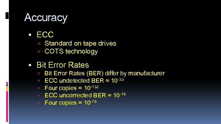 Accuracy ECC Standard on tape drives COTS technology Bit Error Rates (BER) differ by