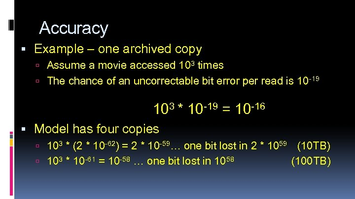 Accuracy Example – one archived copy Assume a movie accessed 103 times The chance