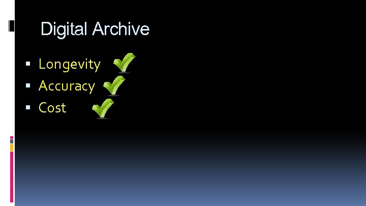 Digital Archive Longevity Accuracy Cost
