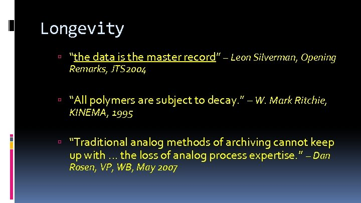 "Longevity ""the data is the master record"" – Leon Silverman, Opening Remarks, JTS 2004"