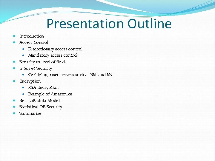 Presentation Outline Introduction Access Control Discretionary access control Mandatory access control Security to level