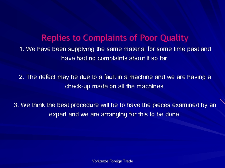 Replies to Complaints of Poor Quality 1. We have been supplying the same material
