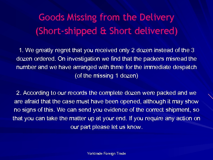 Goods Missing from the Delivery (Short-shipped & Short delivered) 1. We greatly regret that