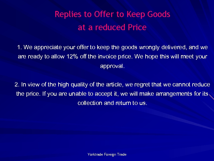 Replies to Offer to Keep Goods at a reduced Price 1. We appreciate your