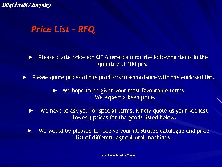 Bilgi İsteği / Enquiry Price List - RFQ ► Please quote price for CIF