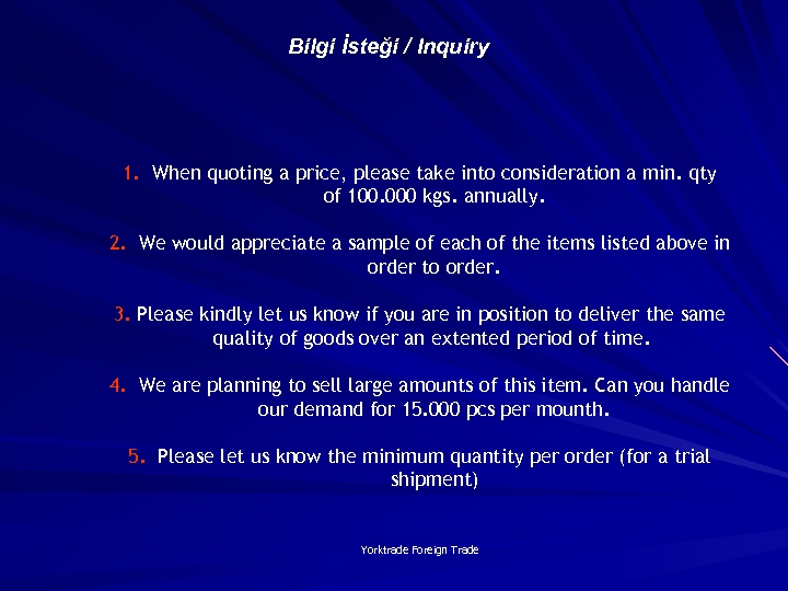Bilgi İsteği / Inquiry 1. When quoting a price, please take into consideration a
