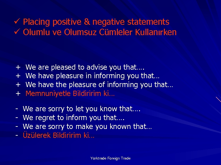 ü Placing positive & negative statements ü Olumlu ve Olumsuz Cümleler Kullanırken + +