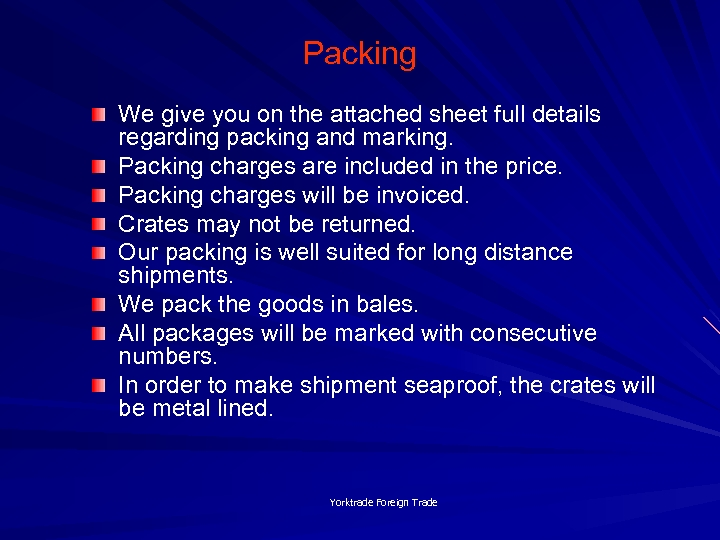 Packing We give you on the attached sheet full details regarding packing and marking.