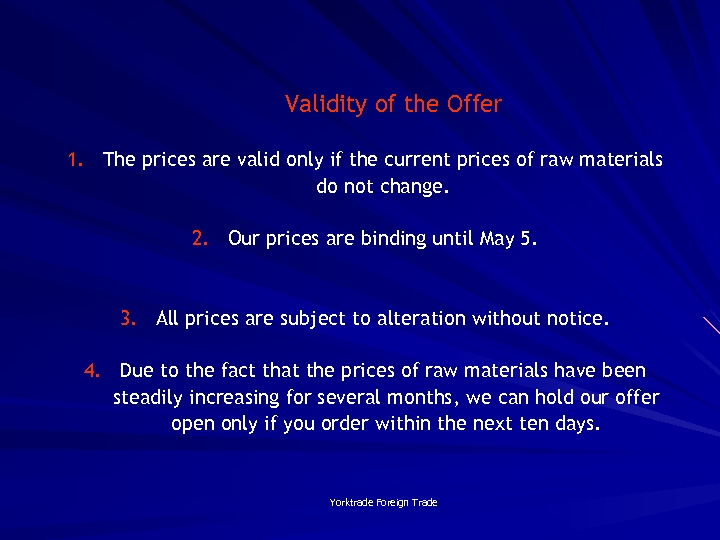 Validity of the Offer 1. The prices are valid only if the current prices