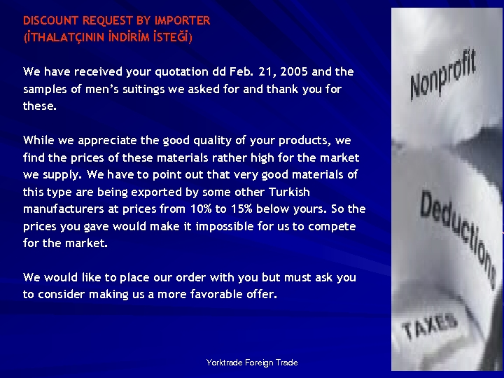 DISCOUNT REQUEST BY IMPORTER (İTHALATÇININ İNDİRİM İSTEĞİ) We have received your quotation dd Feb.