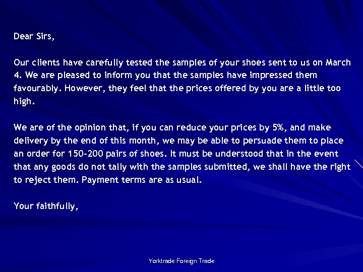 Dear Sirs, Our clients have carefully tested the samples of your shoes sent to