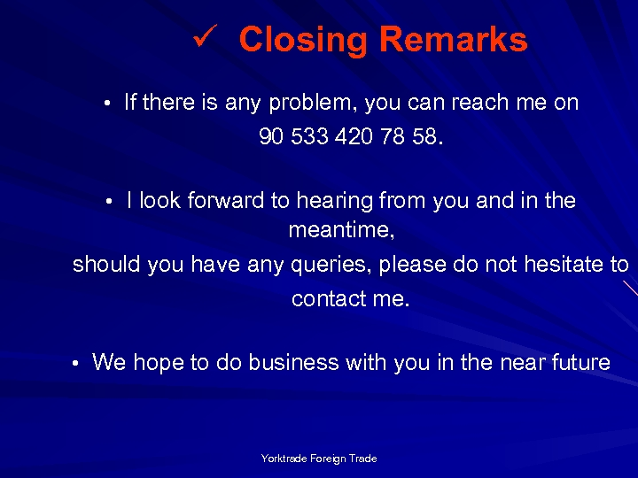 ü Closing Remarks • If there is any problem, you can reach me on