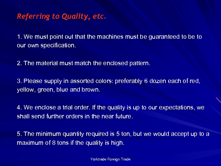 Referring to Quality, etc. 1. We must point out that the machines must be
