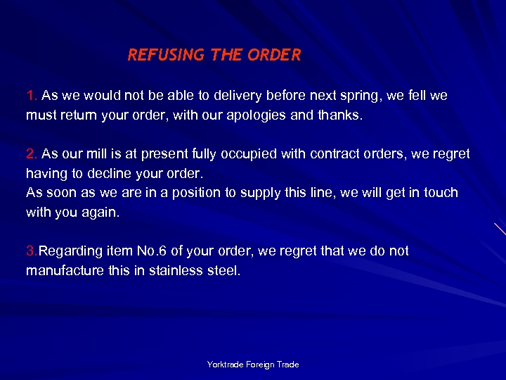 REFUSING THE ORDER 1. As we would not be able to delivery before next