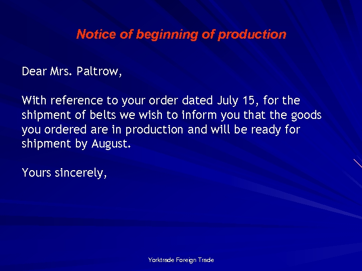 Notice of beginning of production Dear Mrs. Paltrow, With reference to your order dated