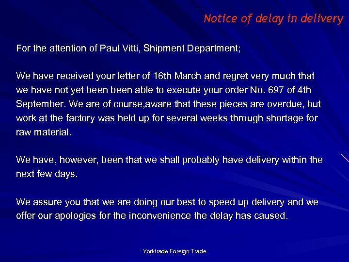 Notice of delay in delivery For the attention of Paul Vitti, Shipment Department; We