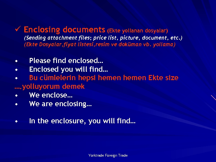ü Enclosing documents (Ekte yollanan dosyalar) (Sending attachment files; price list, picture, document, etc.