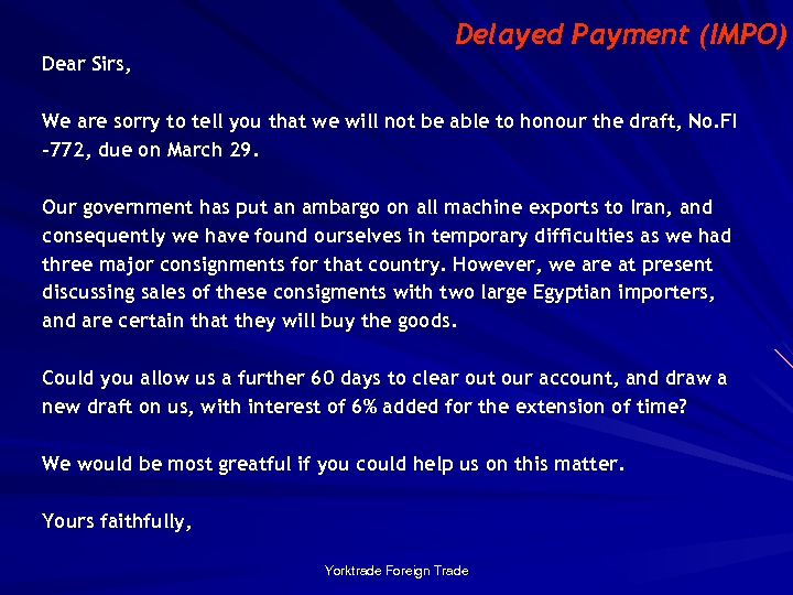 Delayed Payment (IMPO) Dear Sirs, We are sorry to tell you that we will