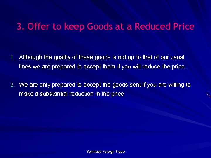 3. Offer to keep Goods at a Reduced Price 1. Although the quality of