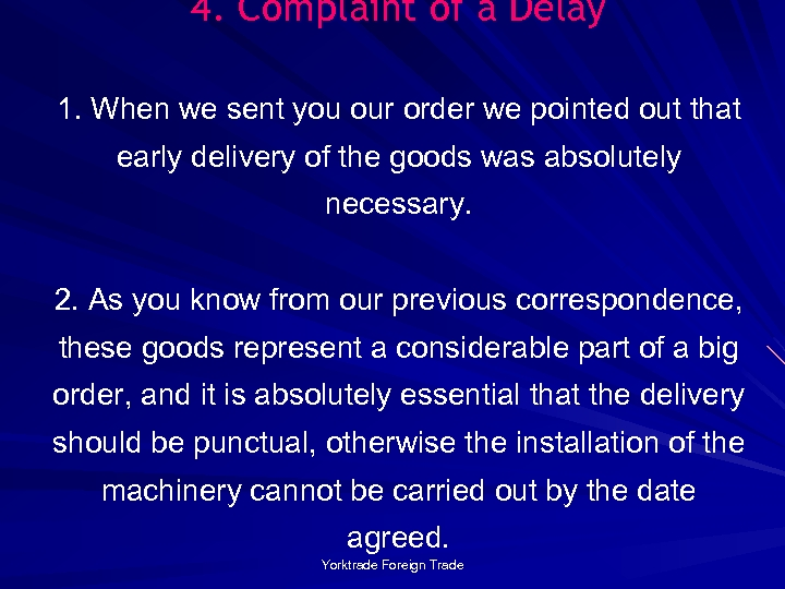 4. Complaint of a Delay 1. When we sent you our order we pointed