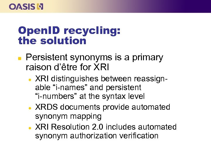 Open. ID recycling: the solution n Persistent synonyms is a primary raison d'être for
