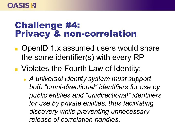 Challenge #4: Privacy & non-correlation n n Open. ID 1. x assumed users would