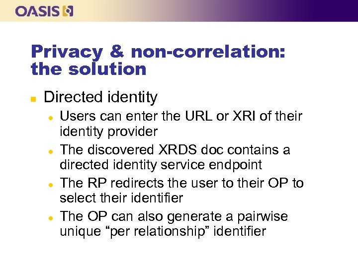Privacy & non-correlation: the solution n Directed identity l l Users can enter the
