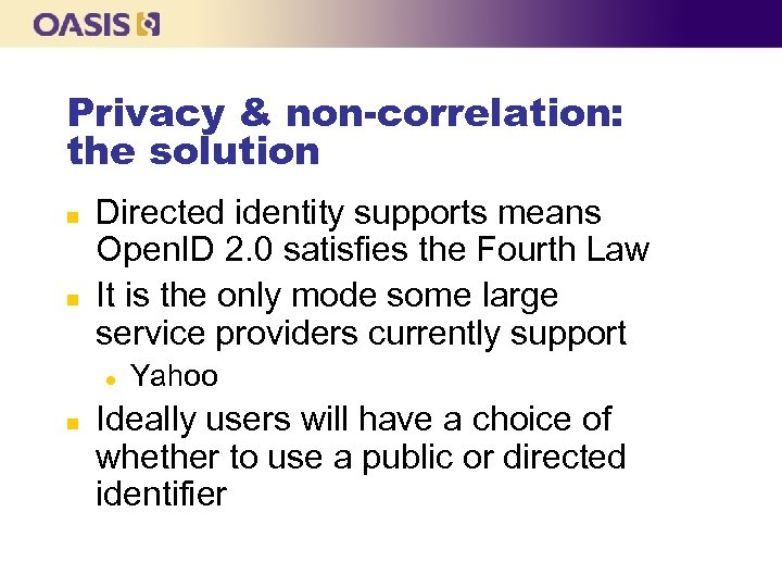 Privacy & non-correlation: the solution n n Directed identity supports means Open. ID 2.