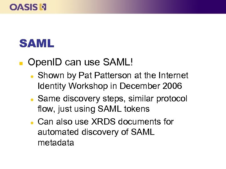 SAML n Open. ID can use SAML! l l l Shown by Patterson at