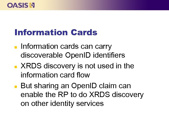 Information Cards n n n Information cards can carry discoverable Open. ID identifiers XRDS