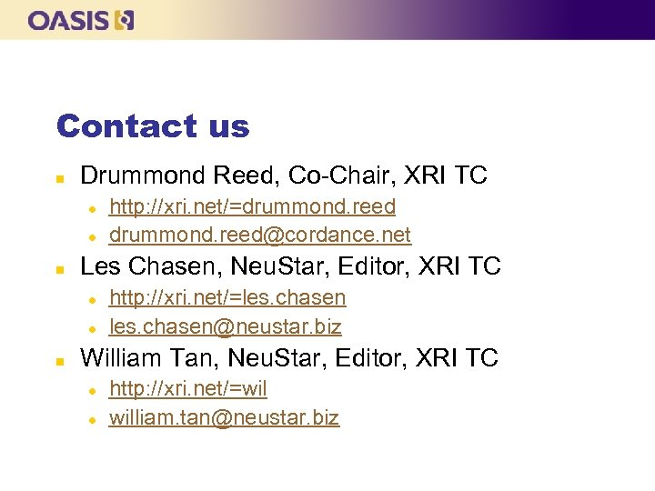 Contact us n Drummond Reed, Co-Chair, XRI TC l l n Les Chasen, Neu.