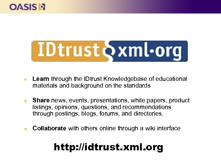 n n n Learn through the IDtrust Knowledgebase of educational materials and background on