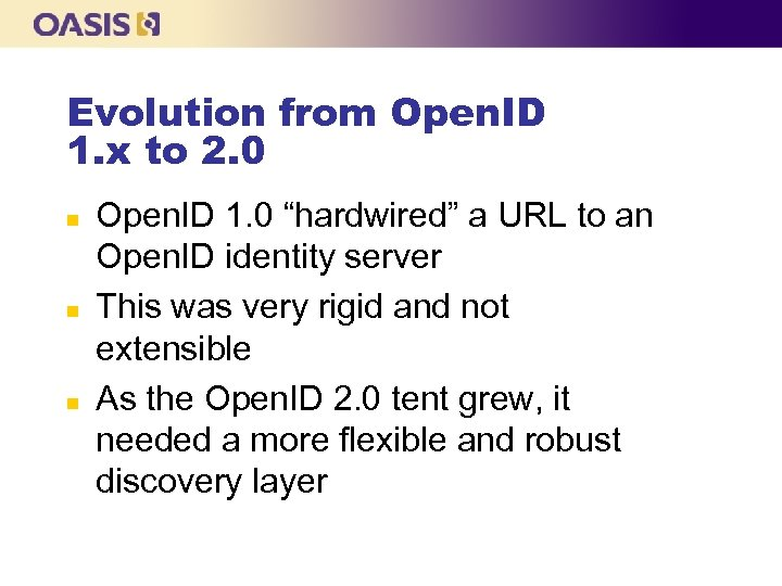 Evolution from Open. ID 1. x to 2. 0 n n n Open. ID